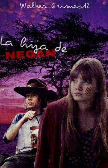 La Hija de Negan (Carl Grimes) |PAUSADA|