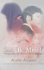 Please Be Mine by AinaAkmal