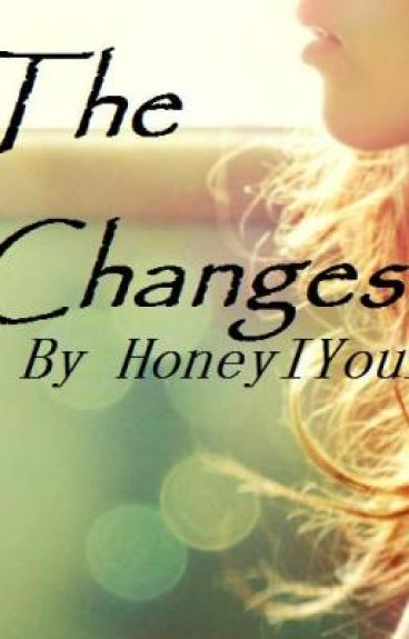 THE CHANGES (on hold)