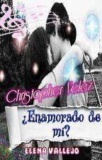 CNCO: Christopher Vélez ¿Enamorado de mí? by ElenaVallejo