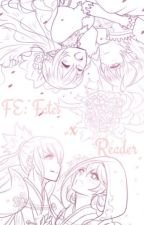 FE: Fates x Reader [One-shots] ON HOLD by Ruruki-Chan