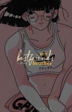 my bestfriend's brother by hoe_seokie