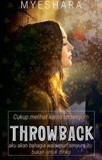 THROWBACK by Myeshara
