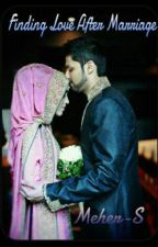 Finding Love After Marriage (A Muslimah Love story)  by Meher-S