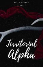 ALPHA 1: Territorial Alpha [Short Story] by Lucresiangmaldita