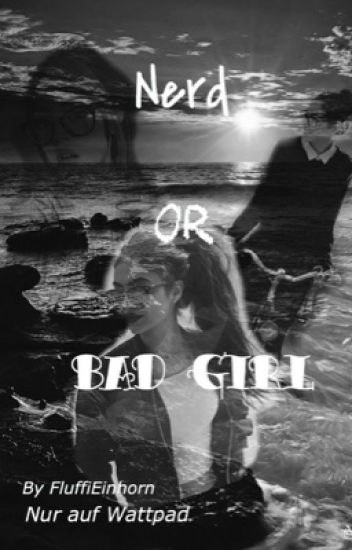 Nerd or Bad Girl?