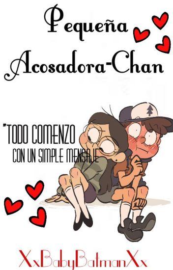 Pequeña Acosadora-Chan. [Dipper&Tú].