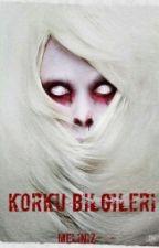 KORKU BILGILERI by meliniz-_-