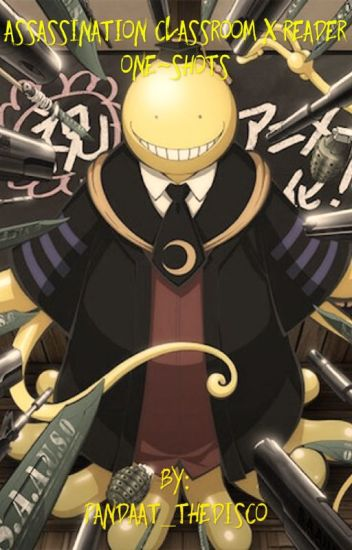 Assassination Classroom X Reader •One~Shots•