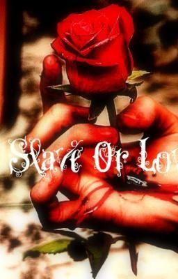 Slave or Love