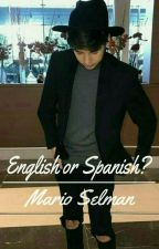 English or Spanish? [Mario Selman & _____] by -ItsJustMika-