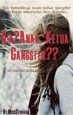 Dia?Anak Ketua Gangster??[✔] by MissSyuhada