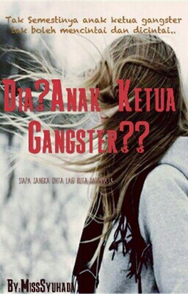 Dia?Anak Ketua Gangster??[✔]