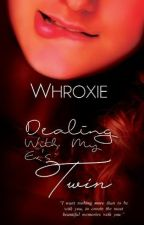 Dealing with My Ex's Twin (Published under RedRoon) by Whroxie