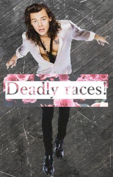 Deadly races! 1. [H.S.]