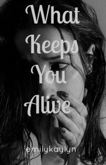 What Keeps You Alive