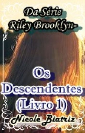 Os Descendentes - Da Série Riley Brooklyn