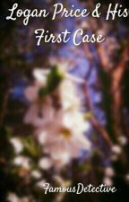 Logan Price And His First Case by FamousDetective