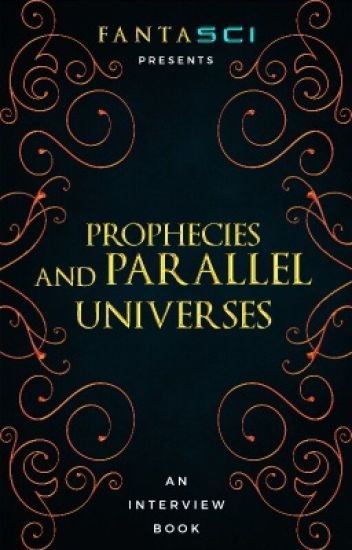 Prophecies and Parallel Universes |An Interview Book|