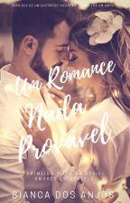 Um Romance Nada Provável  by nasbianca