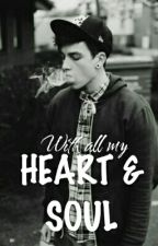 With All My Heart And Soul *BOYXBOY* ||COMPLETED|| by AwYahh