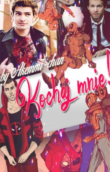 Kochaj mnie! (Deadpool x Spider-Man)