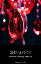 SHERLOCK - Odnaleźć czerwony turmalin by Azykea