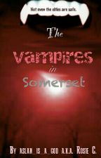 The Vampire In Somerset by aslan_is_a_god