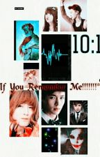 If You Remember Me(20+) by Lay9580saranghae