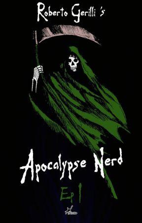 Apocalypse Nerd by RobertoGerilli