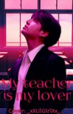 My teacher is my lover /boyxboy/ by mortalninja13