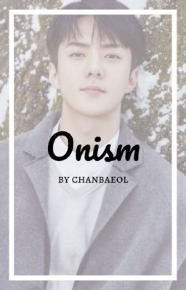 Onism {Oh Sehun}