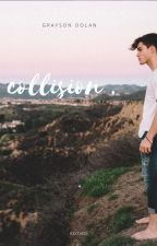 collision . grayson dolan . by bxxdass
