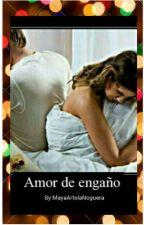 Amor de engaño by MayaArtolaNoguera