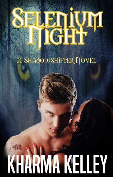 Selenium Night (ShadowShifters Series, #1)| Completed