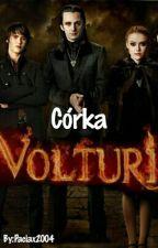 Córka Volturi [Zawieszone] by Paciax2004