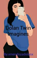 Dolan Imagines  by dolandickready