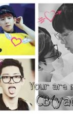You are mine(CB yaoi) by Taehanexol8804