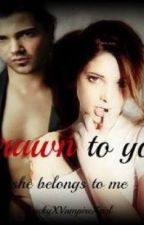 Drawn to you (deel 2 van You are mine) by LuckyXVampireXgirlX