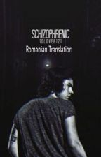 Schizophrenic - Romanian translation by depresssedcastaway