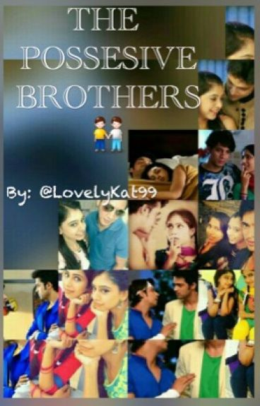 Manan - The Possessive Brothers (On Hold)