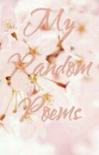 My Random Poems by Makanaka4ever