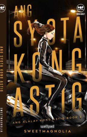 Ang Syota Kong Astig! (Soon To Be Published) by Sweetmagnolia