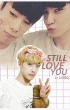 || still love you || dongha || binwoo || by ohmbby