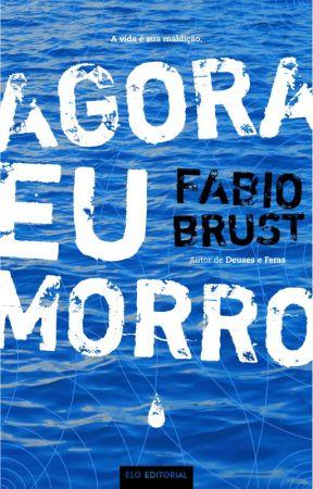 Agora eu Morro by fabiobrust