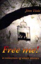 Free me! by jinnis