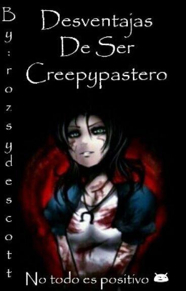 Desventajas De Ser Creepypastero