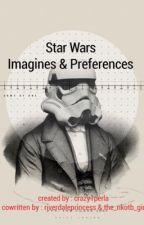 Star Wars Preferences & Imagines by crazy1perla