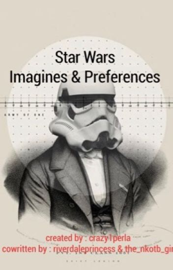 Star Wars Preferences & Imagines