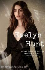Evelyn Hunt (Tome1&2) Terminé by Neverforgethim